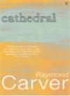 Raymond Carver. Cathedral