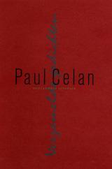 Paul Celan. Verzamelde gedichten.